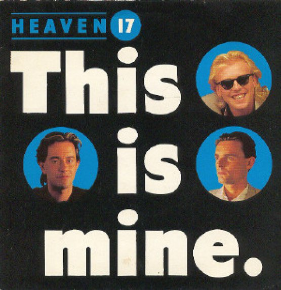 Heaven 17 - This Is Mine