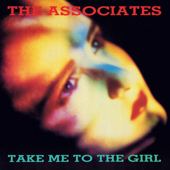 The Associates Take Me To The Girl