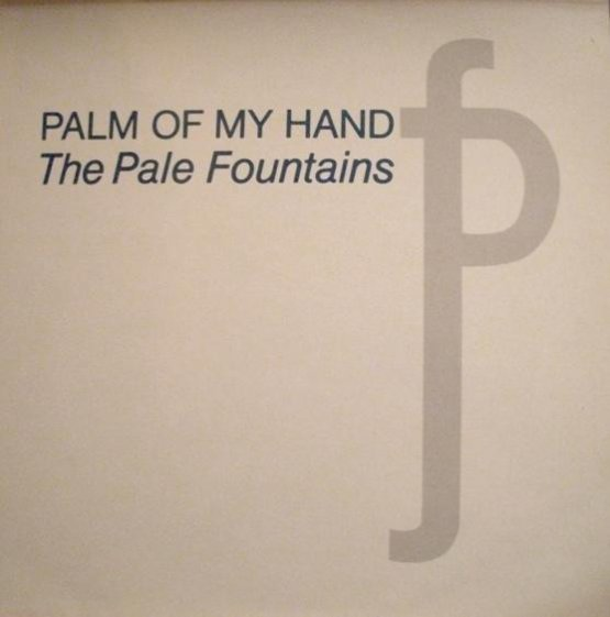 The Pale Fountains - Palm Of My Hand