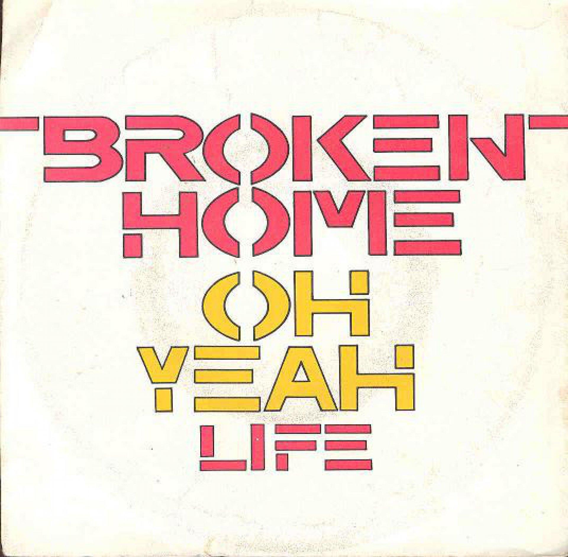 Broken Home - Oh Yeah Life