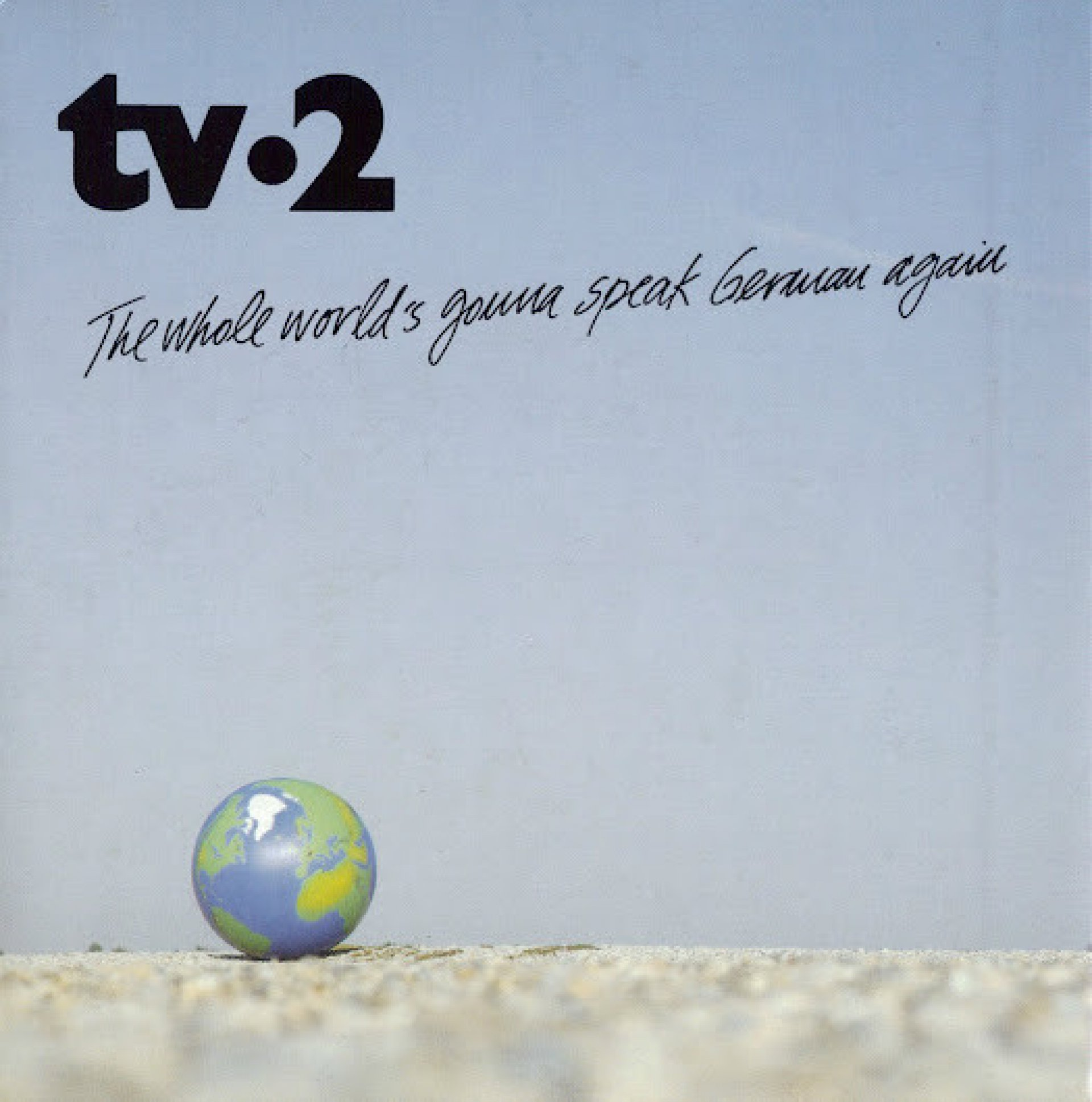 TV2 - The Whole World Is Gonna Speak German Again